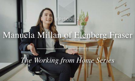Episode 2: Manuela Millan of Elenberg Fraser - The Working From Home Series